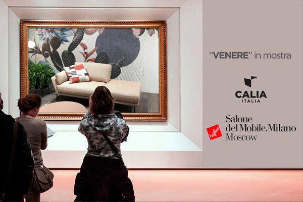 Calia Italia al Salone del Mobile.Milano Moscow